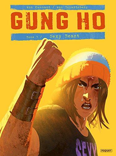 Gung Ho Tome 3: Sexy beast par Benjamin von Eckartsberg