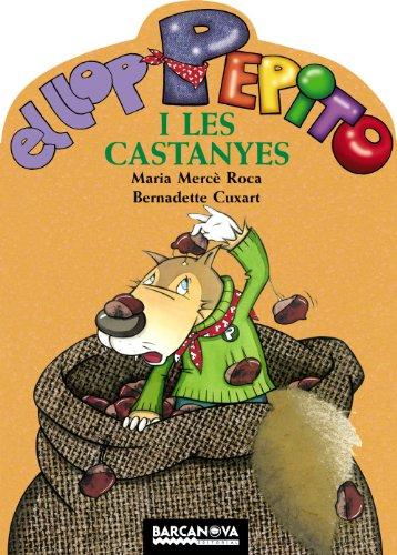 El llop Pepito i les castanyes (Llibres Infantils I Juvenils - Sopa De Contes - El Llop Pepito) por Maria Mercè Roca