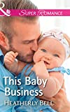 This Baby Business (Mills & Boon Superromance) (Heroes of Fortune Valley, Book 3)