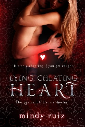 Lying, Cheating Heart: Volume 2 (The Game of Hearts)