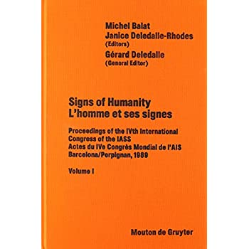 Signs of Humanity: Proceedings of the Ivth International Congress, International Association for Semiotic Studies