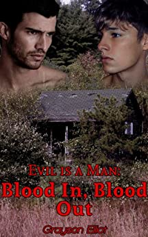 Evil is a Man: Blood in, Blood out (English Edition) di [Elliot, Grayson]