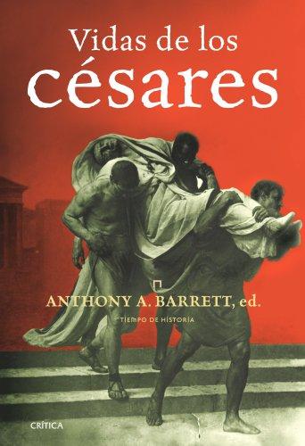 Vidas de los césares (Tiempo De Historia) por Anthony A. Barret