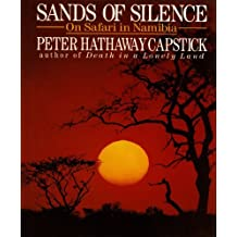 Sands Of Silence: On Safari In Namibia by Peter Hathaway Capstick (1991-10-15)