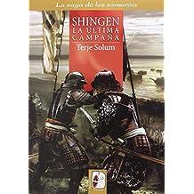 Shingen. La última campaña: Los Takeda de Kai 6 (1569-1573) (La saga de los samuráis)