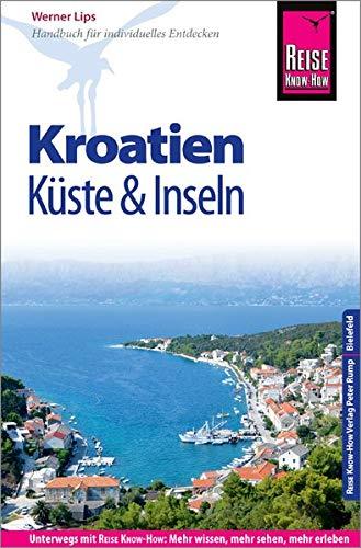 Küsten-inseln (Reise Know-How Reiseführer Kroatien - Küste und Inseln (Dalmatien und Kvarner Bucht))