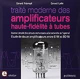 Traite Moderne des Amplificateurs Haute Fidélité à Tubes