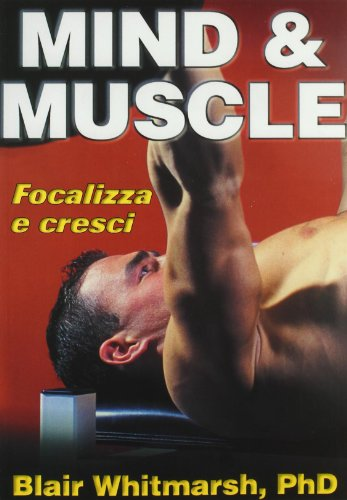 Mind & muscle. Focalizza e cresci (La libreria di Olympian's News) por Blair Whitmarsh