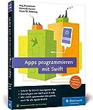 Apps programmieren mit Swift: Ideal für Programmiereinsteiger: Ohne Vorwissen direkt loslegen! So erstellen Sie Apps für Apple Watch, iPhone und iPad – aktuell zu Swift 3 bei Amazon kaufen