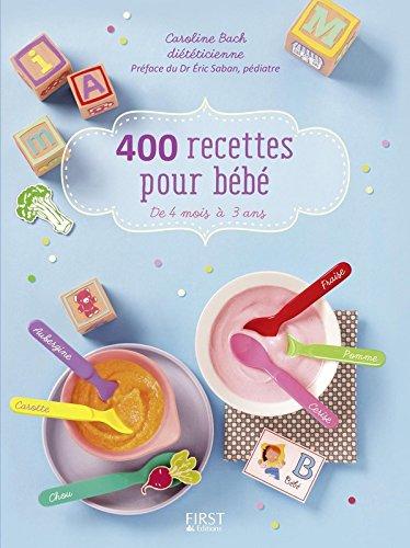 400 recettes pour bébé par Caroline BACH