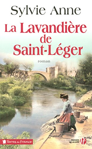La lavandière de Saint-Léger (TERRES FRANCE) (French Edition)
