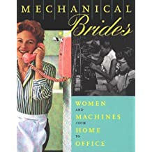 Mechanical Brides: Women and Machines from Home to Office by Ellen Lupton (1997-03-31)