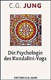 Die Psychologie des Kundalini-Yoga: Nach Aufzeichnungen des Seminars 1932 - C.G. Jung