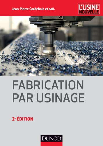 Fabrication par usinage - 2ème édition - NP