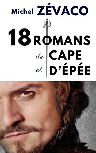 18 ROMANS DE MICHEL ZVACO (en version intgrale annote)