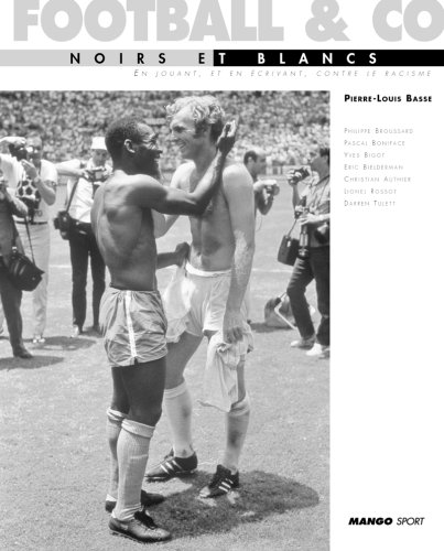 Football & co : Noirs et blancs par Pierre-Louis Basse