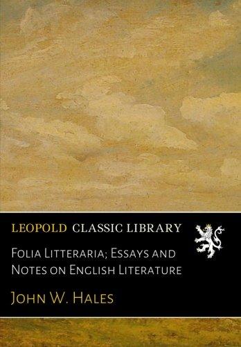 Folia Litteraria; Essays and Notes on English Literature