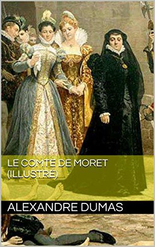 2efa39be974 Le comte de Moret (Illustré) eBook  Alexandre Dumas