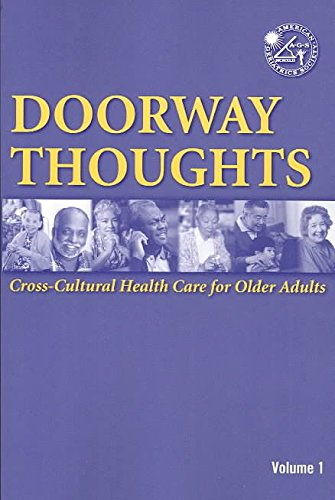 [(Doorway Thoughts: Cross-Cultural Health Care for Older Adults: Volume 1)] [By (author) AGS - American Geriatrics Society] published on (April, 2004)