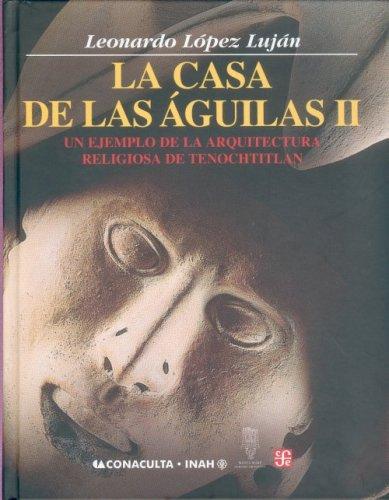 Descargar Libro Libro La casa de las aguilas II: 2 (Antropologia) de Leonardo Lopez Lujan