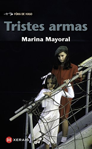 Tristes armas (Infantil E Xuvenil - Fóra De Xogo E-Book) (Galician Edition)