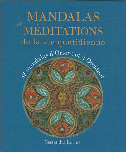 Mandalas et mditations : De la vie quotidienne
