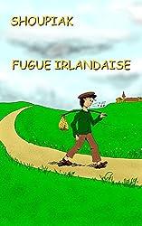 FUGUE IRLANDAISE