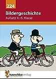 Bildergeschichte. Aufsatz 4.-5. Klasse - Gerhard Widmann