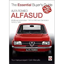 Alfa Romeo Alfasud: All Saloon Models from 1971 to 1983 & Sprint Models from 1976 to 1989 (Essential Buyer's Guide)