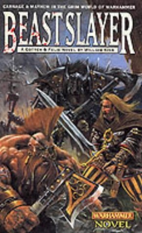 Beastslayer (Gotrek & Felix; Warhammer Novel) by William King (2001-02-15)