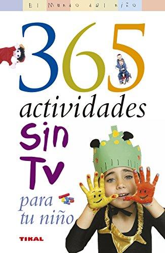 365 Actividades Sin Tv Para Tu Niño (El Mundo Del Niño) por Susaeta Ediciones S A
