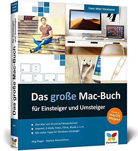 Das große Mac-Buch für Einsteiger und Umsteiger: aktuell zu macOS Mojave. Geeignet für alle Apple-computer inkl. iMac, MacBook und MacBook Pro Buch-Cover