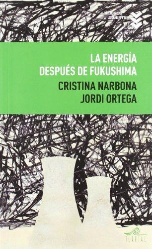 La energ¡a despues de Fukushima (Libros Urgentes) por Cristina Narbona