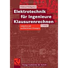 Elektrotechnik für Ingenieure Klausurenrechnen (Viewegs Fachbücher der Technik)