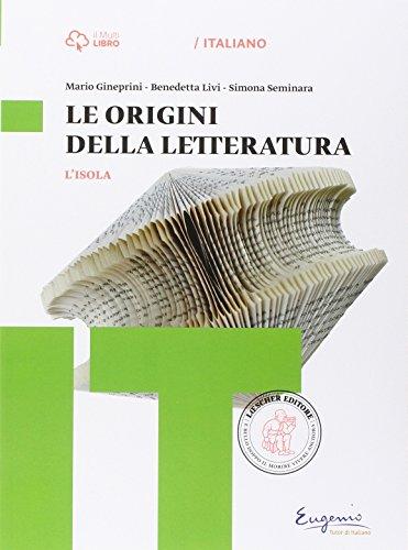 L'isola. Origini della letteratura. Per le Scuole superiori. Con e-book. Con espansione online