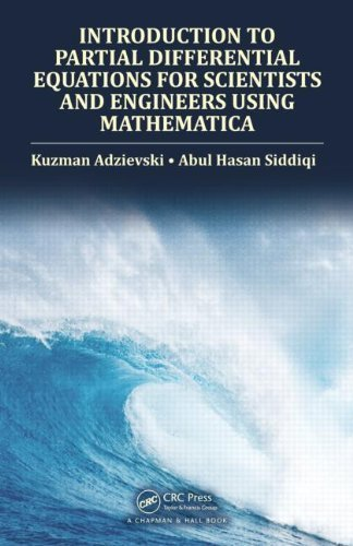 Introduction to Partial Differential Equations for Scientists and Engineers Using Mathematica by Kuzman Adzievski (2013-10-23)