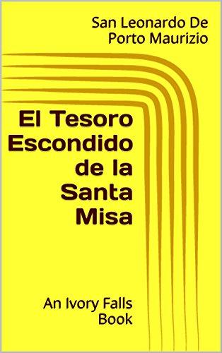 el-tesoro-escondido-de-la-santa-misa-an-ivory-falls-book-spanish-edition