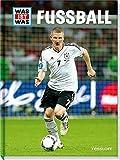 Fußball: Profi-Spieler, Geschichte, Regeln und Rekorde (WAS IST WAS Edition)