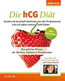 Die hCG Diät: DasgeheimeWissenderReichen,Schönen&Prominenten - Anne Hild