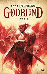 Godblind, tome 1 par Anna Stephens