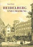Heidelberg und Umgebung - Karl Pfaff