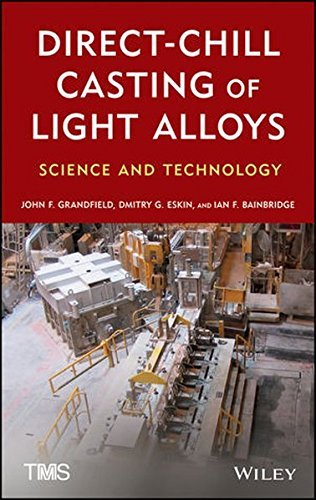 Direct-Chill Casting of Light Alloys: Science and Technology by John Grandfield (2013-09-23)