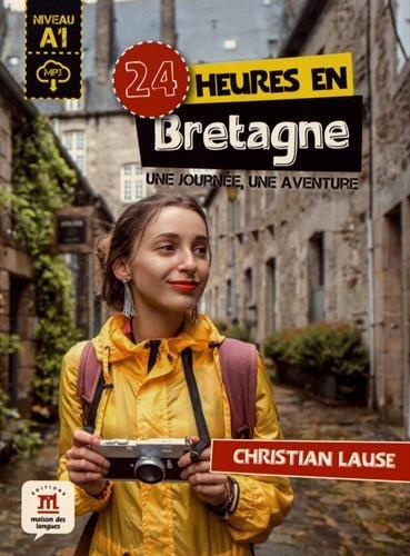 24 heures en Bretagne : Une journe, une aventure
