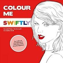 Colour Me Swiftly (Colour Me Good) by Mel S. Elliot (2015-03-01)