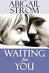 Waiting for You by Abigail Strom (2014-10-07)