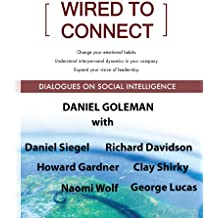 Wired to Connect: Dialogues on Social Intelligence (English Edition)