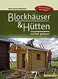 Blockhäuser & Hütten selbst gebaut (HolzWerken)