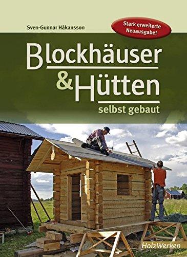 Preisvergleich Produktbild Blockhäuser & Hütten selbst gebaut (HolzWerken)