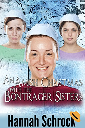 An Amish Christmas With The Bontrager Sisters Amish Romance