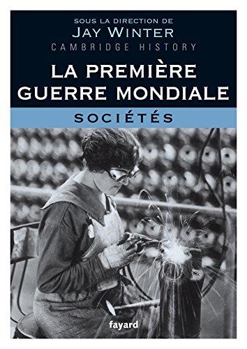 La Première Guerre mondiale - tome 3 : Sociétés (Divers Histoire)